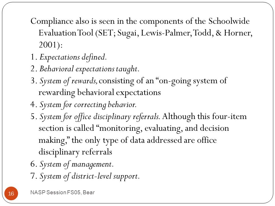 Commonly taught social skills are those of compliance, as seen in the following examples of the teaching of responsibility recommended by Horner et al.
