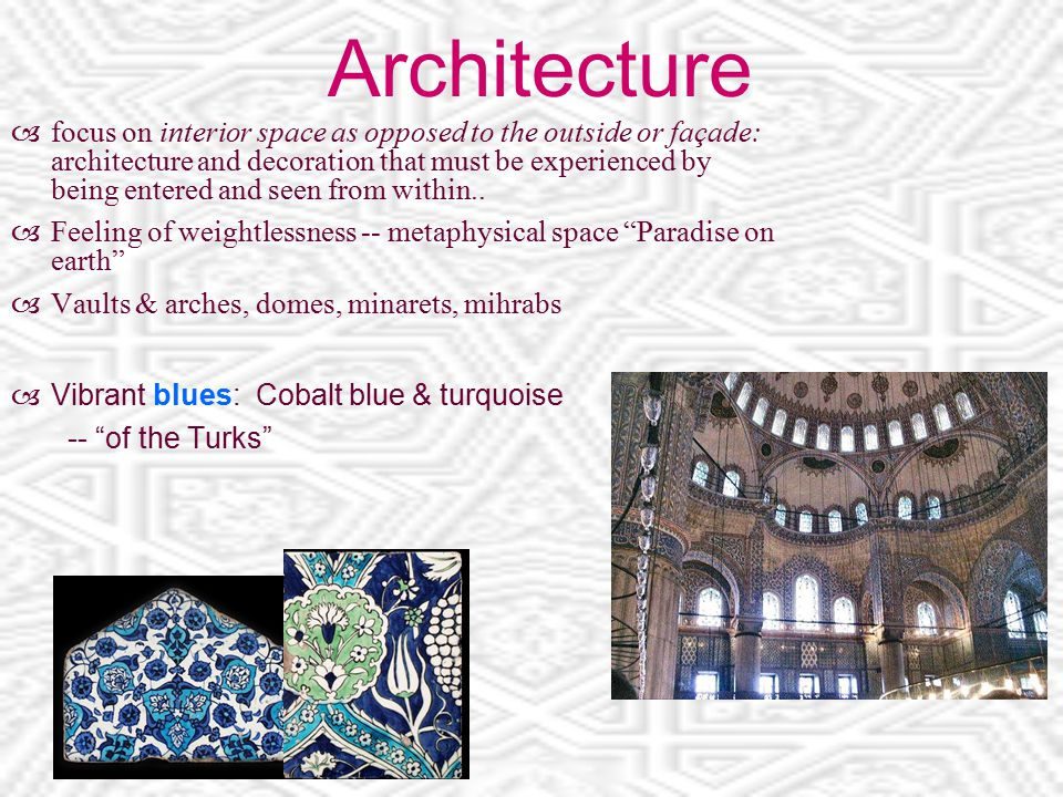Architecture  focus on interior space as opposed to the outside or façade: architecture and decoration that must be experienced by being entered and seen from within..