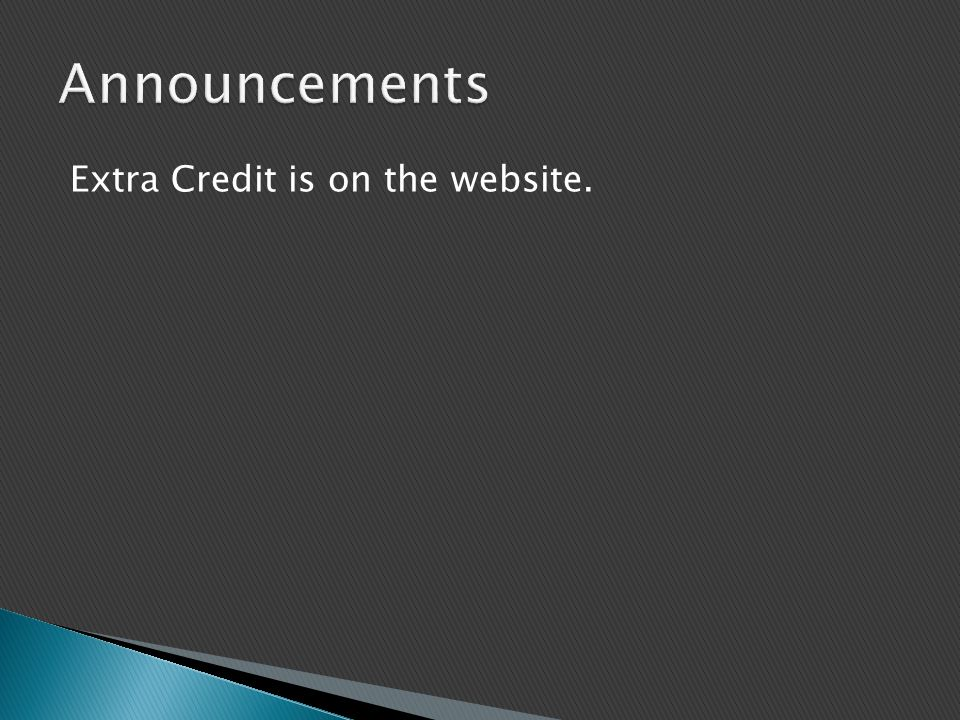 Extra Credit is on the website.
