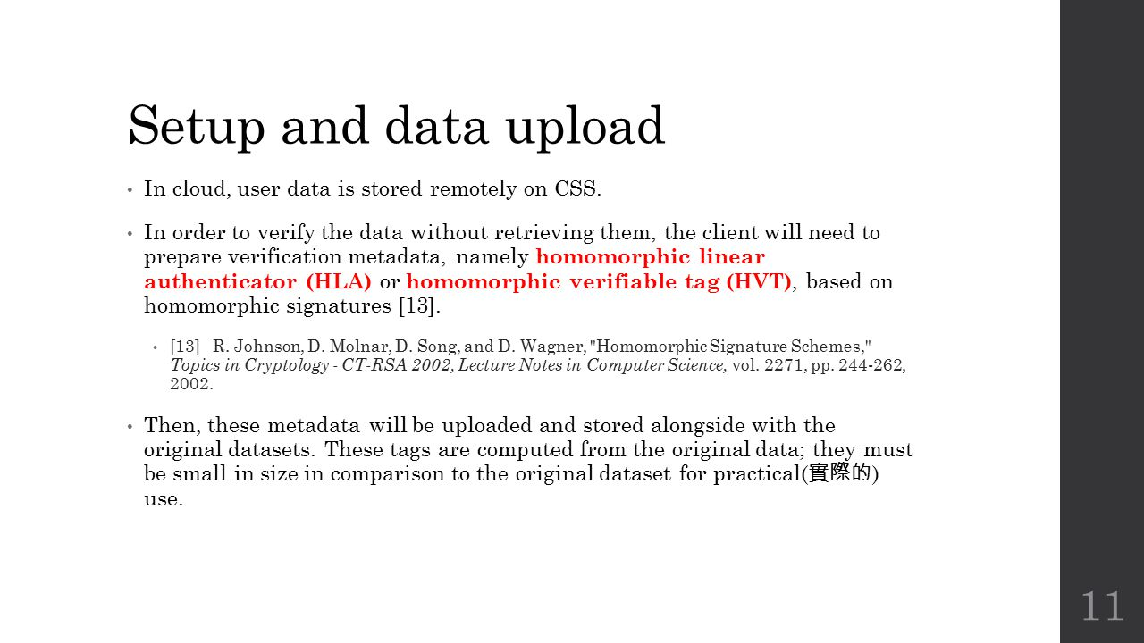 Setup and data upload In cloud, user data is stored remotely on CSS.