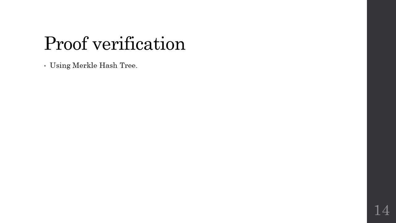 Proof verification Using Merkle Hash Tree. 14