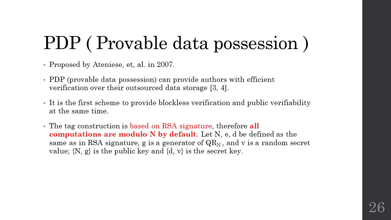 PDP ( Provable data possession ) Proposed by Ateniese, et, al.