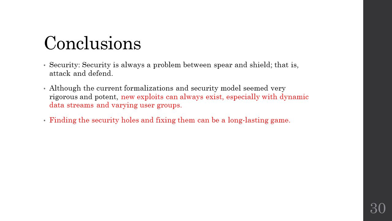 Conclusions Security: Security is always a problem between spear and shield; that is, attack and defend.