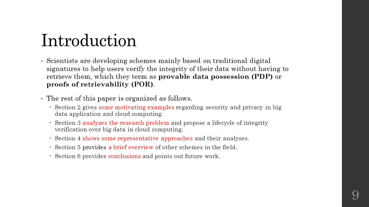Introduction Scientists are developing schemes mainly based on traditional digital signatures to help users verify the integrity of their data without having to retrieve them, which they term as provable data possession (PDP) or proofs of retrievability (POR).