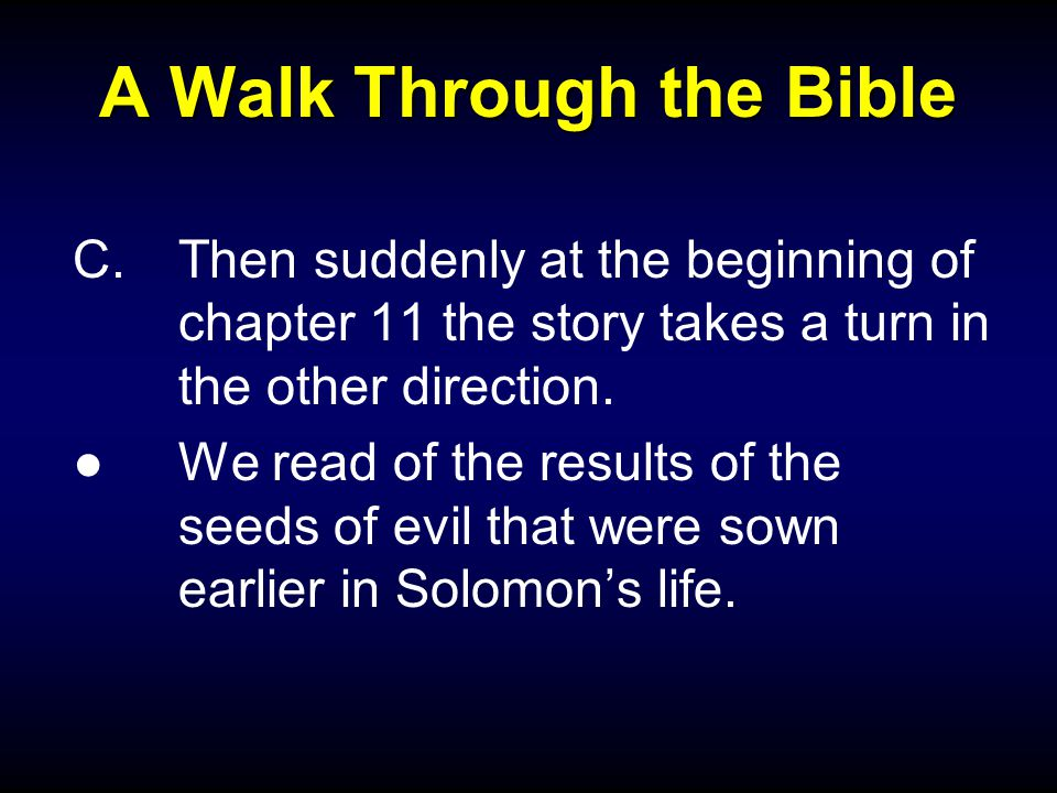 A Walk Through the Bible C.Then suddenly at the beginning of chapter 11 the story takes a turn in the other direction.