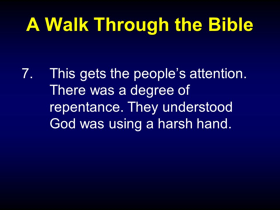 A Walk Through the Bible 7.This gets the people's attention.