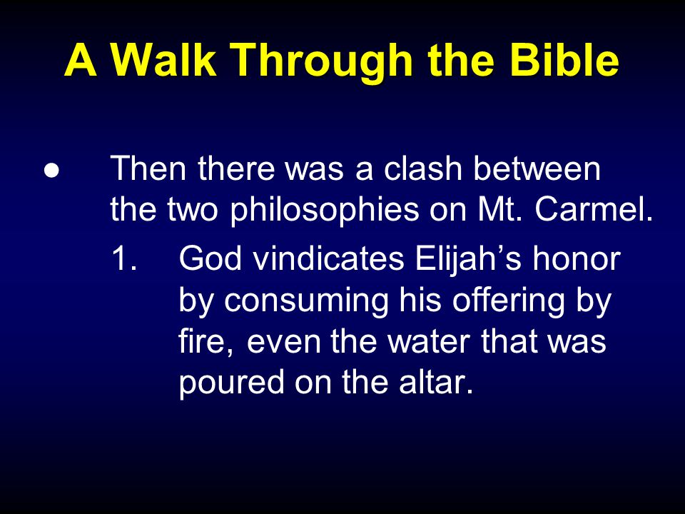 A Walk Through the Bible ●Then there was a clash between the two philosophies on Mt.