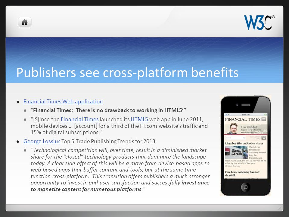 """Publishers see cross-platform benefits Financial Times Web application """"Financial Times: 'There is no drawback to working in HTML5'"""" """"[S]ince the Fina"""