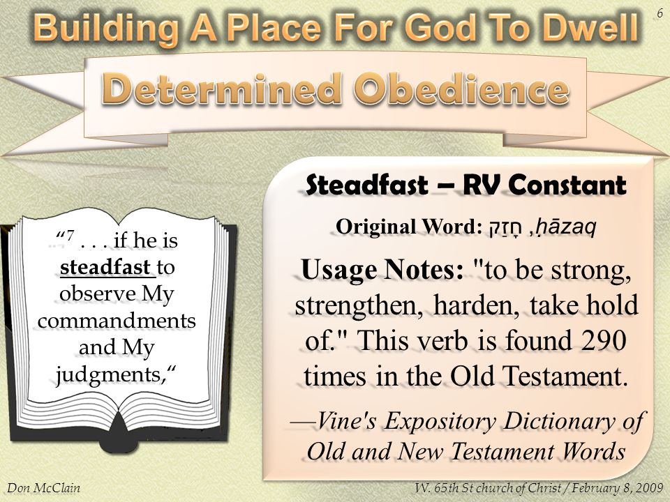 Steadfast – RV Constant Original Word: ‏ חָזַק ‎, ḥāzaq Usage Notes: