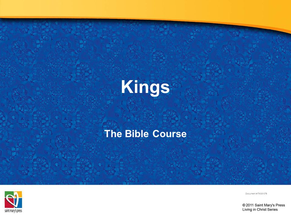 Kings The Bible Course Document # TX001079