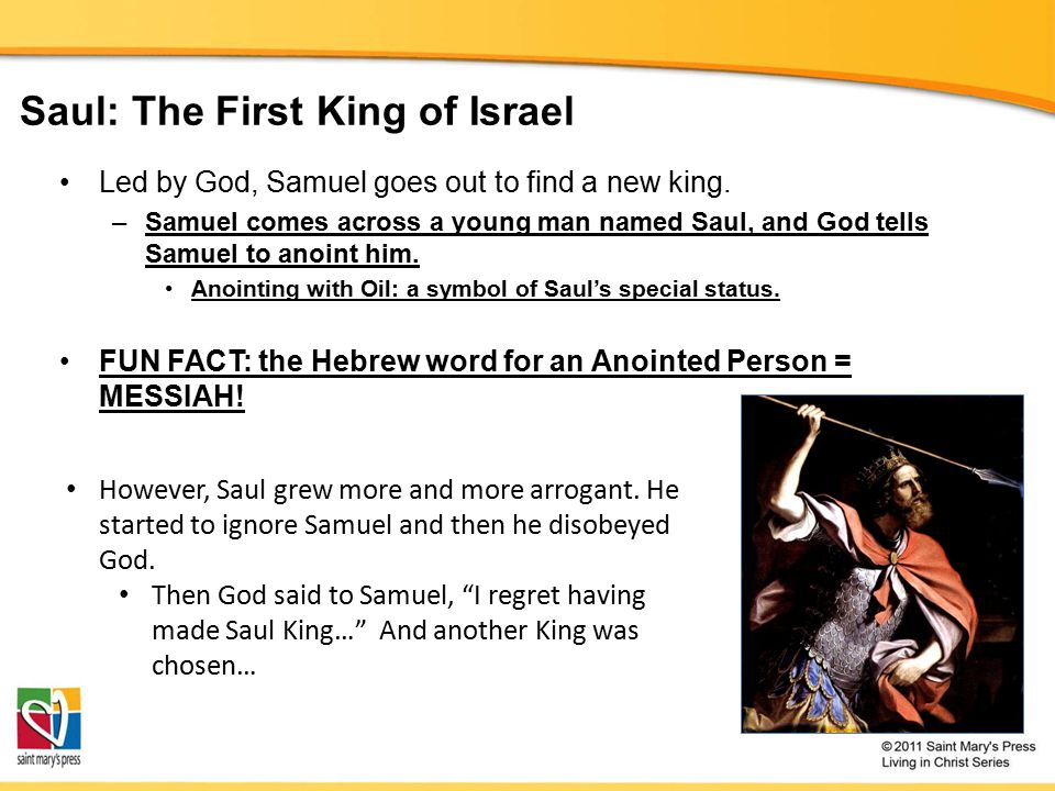 Saul: The First King of Israel Led by God, Samuel goes out to find a new king.