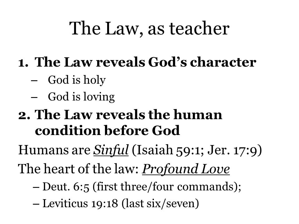 The Law, as teacher 3.The Law prefigures God's solution: the Old Testament Sacrificial System Atonement: A covering, payment for sin The Law provided a way for individuals to have their sins 'covered' (Leviticus 1:3,4; 16) Romans 3:25-26-God presented Christ as a sacrifice of atonement, through the shedding of his blood—to be received by faith.