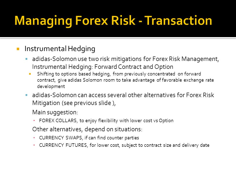  Instrumental Hedging  adidas-Solomon use two risk mitigations for Forex Risk Management, Instrumental Hedging: Forward Contract and Option  Shifti