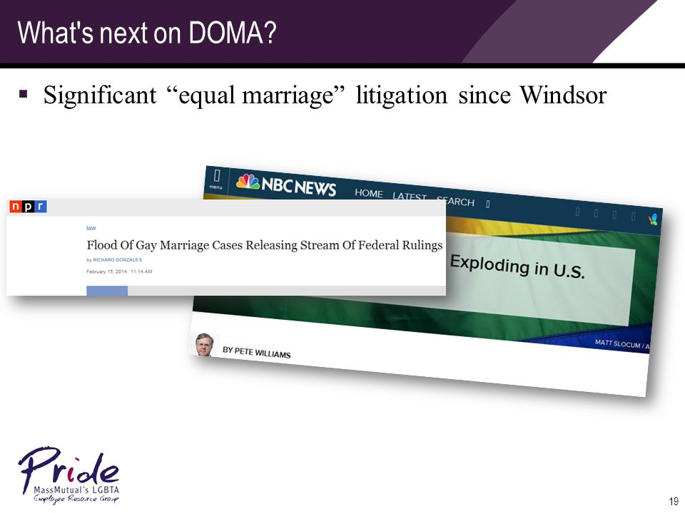 19 What s next on DOMA  Significant equal marriage litigation since Windsor
