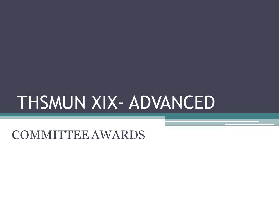 THSMUN XIX- ADVANCED COMMITTEE AWARDS