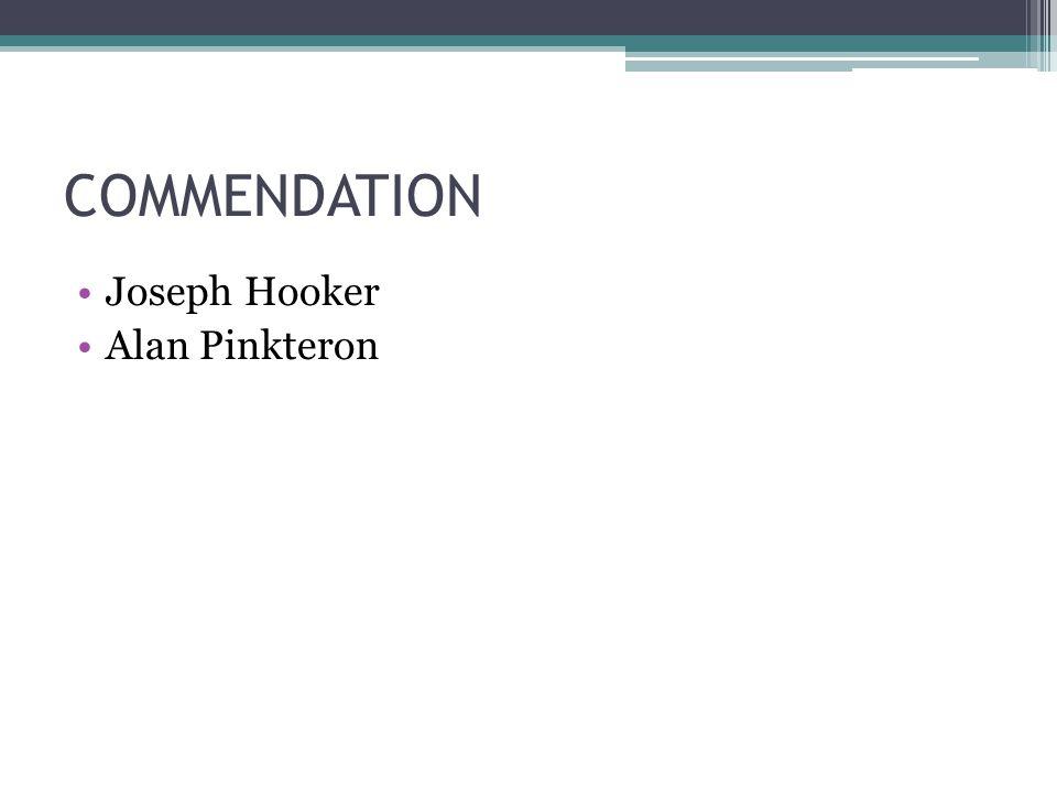 COMMENDATION Joseph Hooker Alan Pinkteron