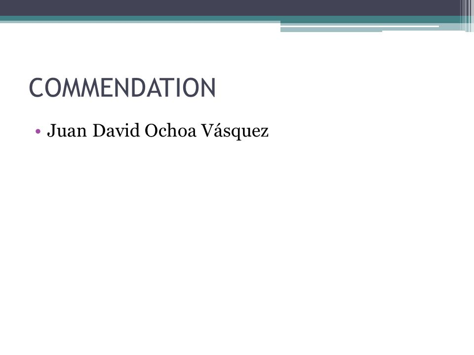 COMMENDATION Juan David Ochoa Vásquez