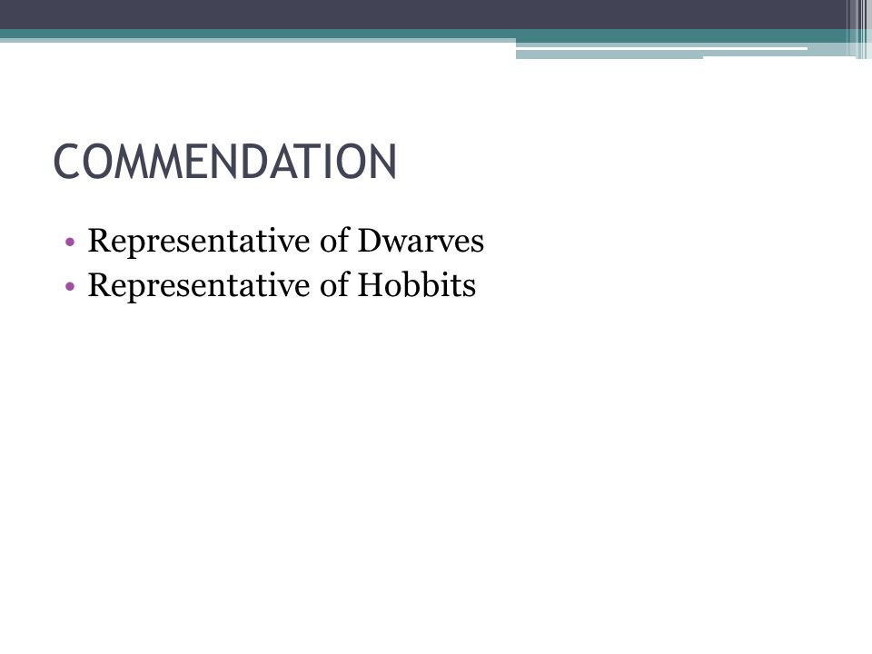 COMMENDATION Representative of Dwarves Representative of Hobbits