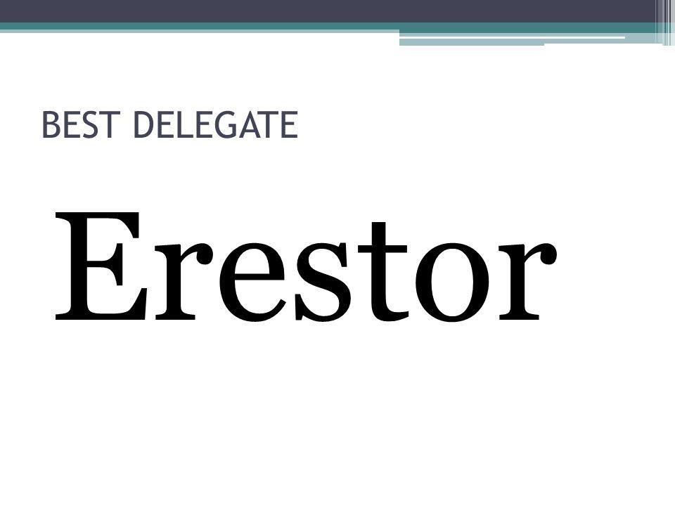 BEST DELEGATE Erestor