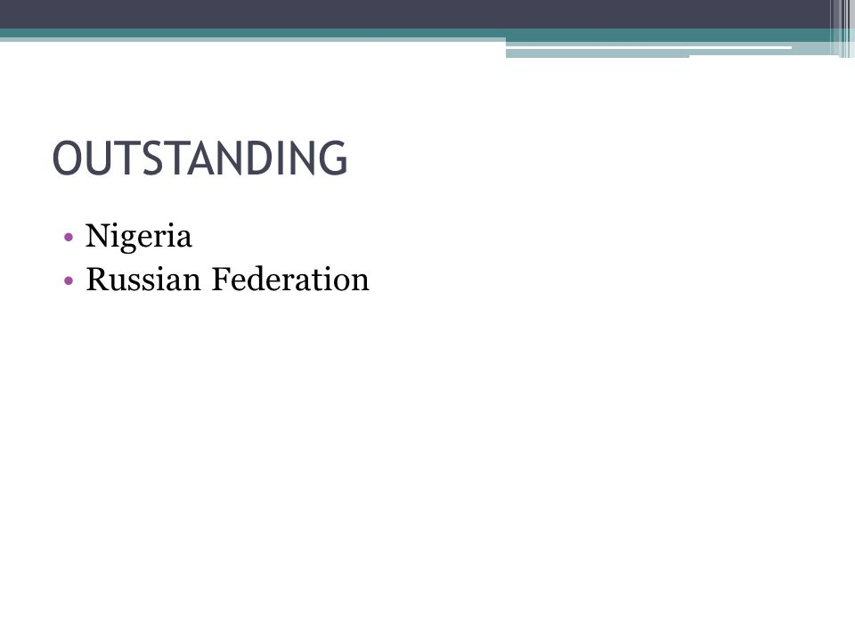 OUTSTANDING Nigeria Russian Federation