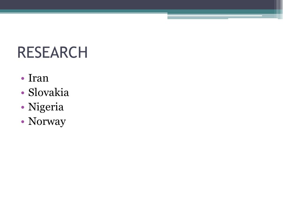 RESEARCH Iran Slovakia Nigeria Norway