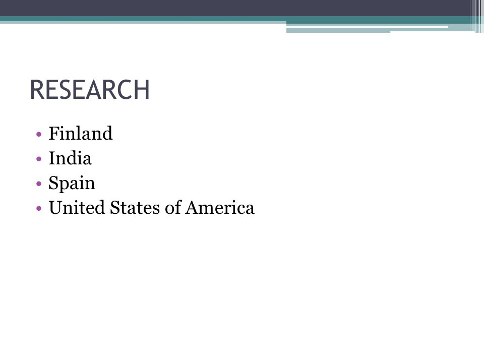 RESEARCH Finland India Spain United States of America