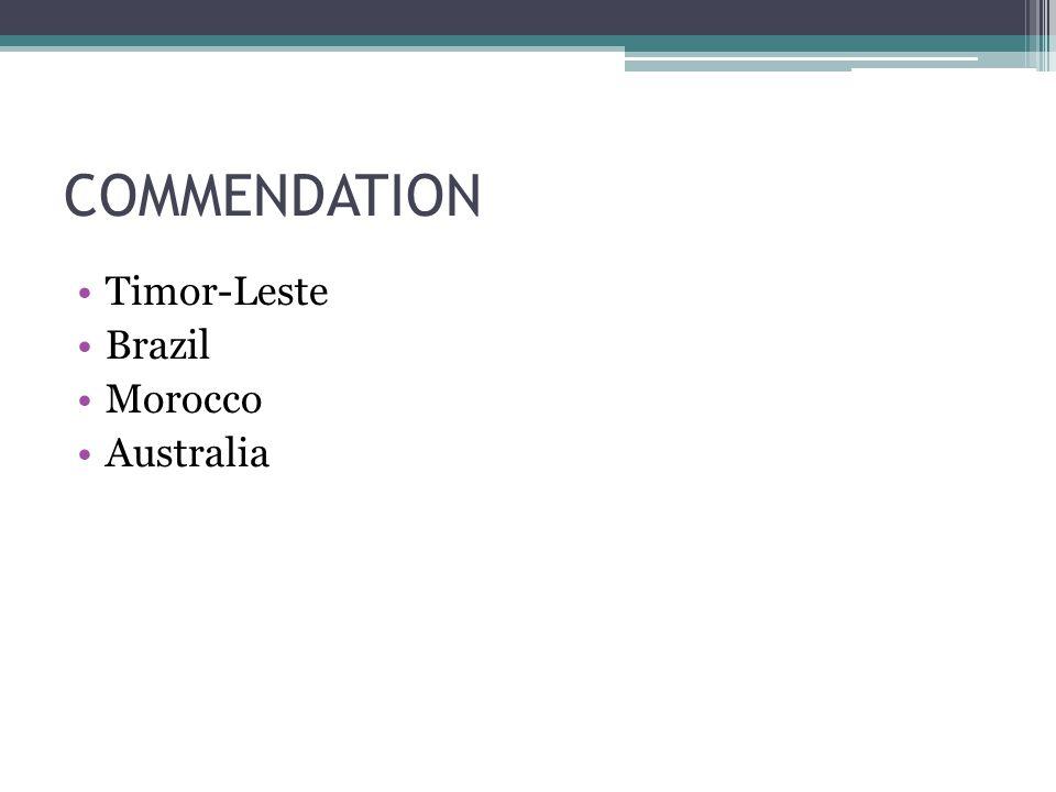 COMMENDATION Timor-Leste Brazil Morocco Australia