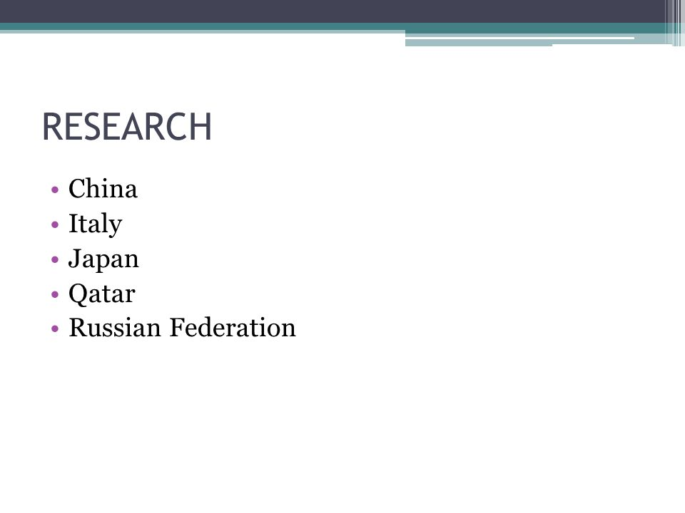 RESEARCH China Italy Japan Qatar Russian Federation