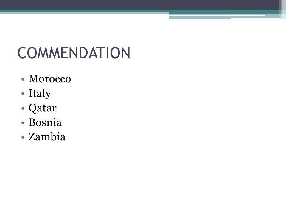COMMENDATION Morocco Italy Qatar Bosnia Zambia