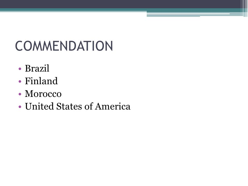 COMMENDATION Brazil Finland Morocco United States of America