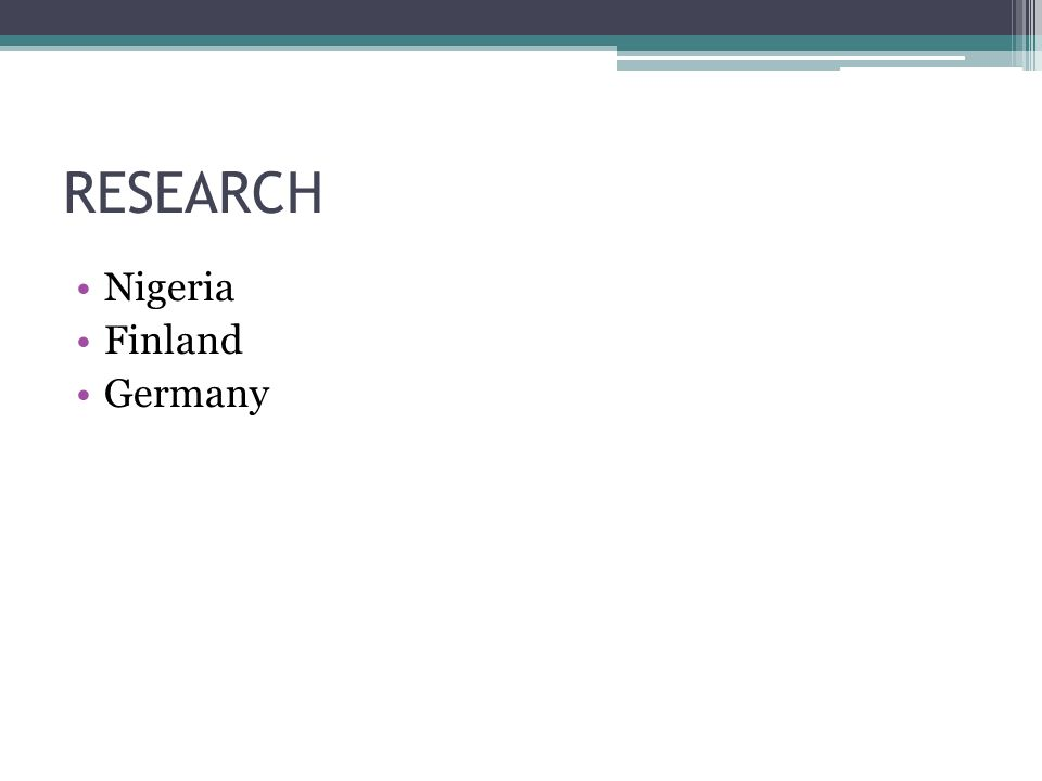 RESEARCH Nigeria Finland Germany