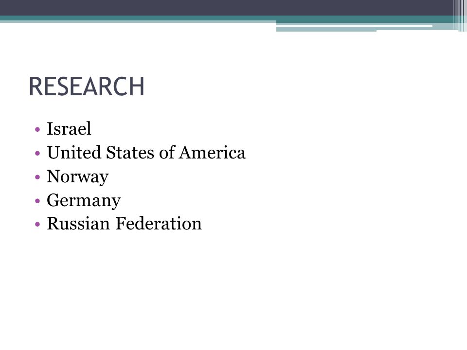 RESEARCH Israel United States of America Norway Germany Russian Federation