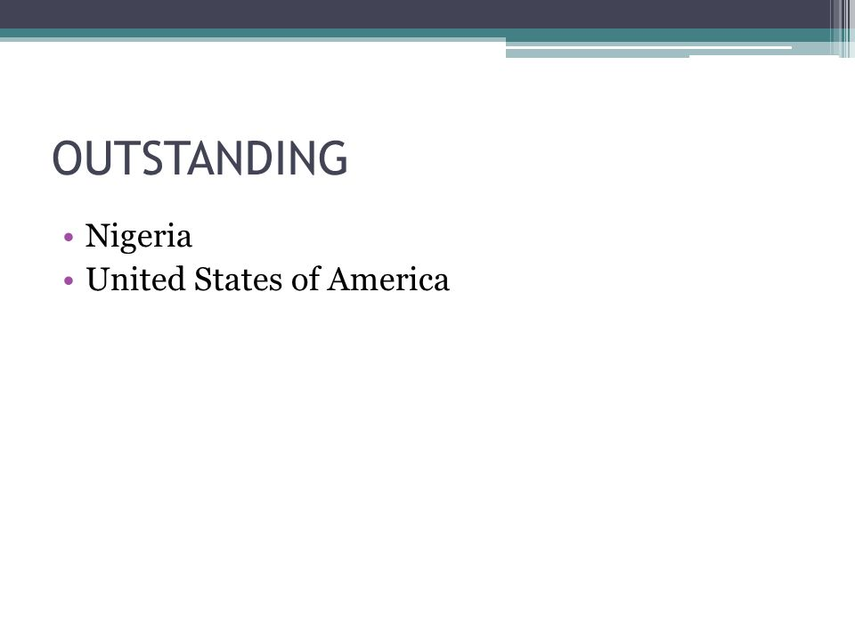OUTSTANDING Nigeria United States of America