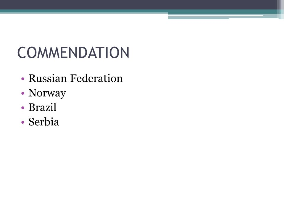 COMMENDATION Russian Federation Norway Brazil Serbia