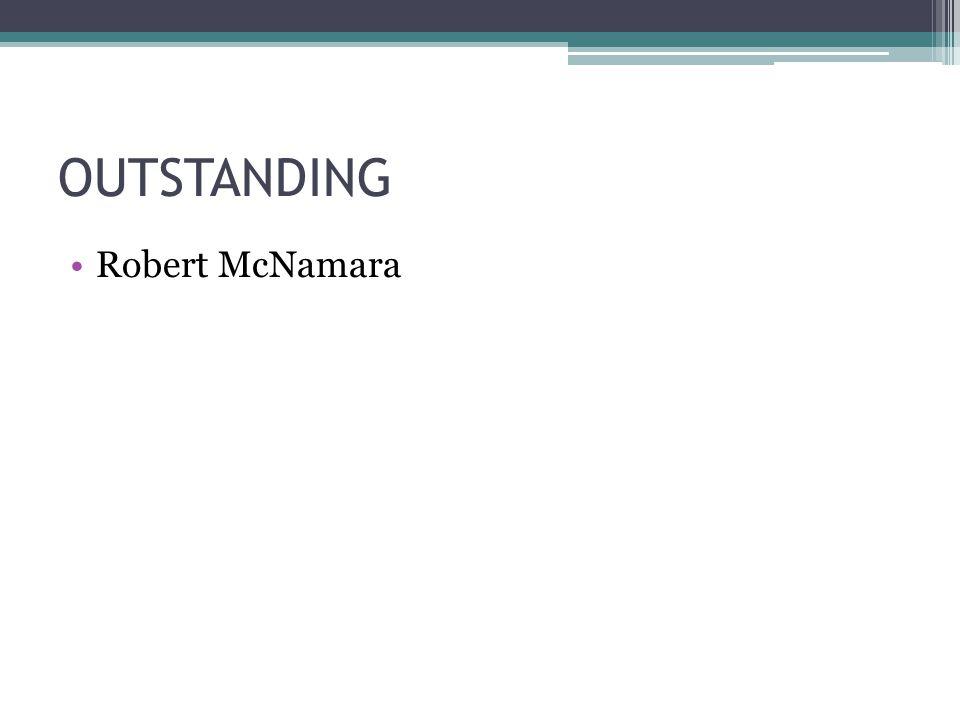 OUTSTANDING Robert McNamara