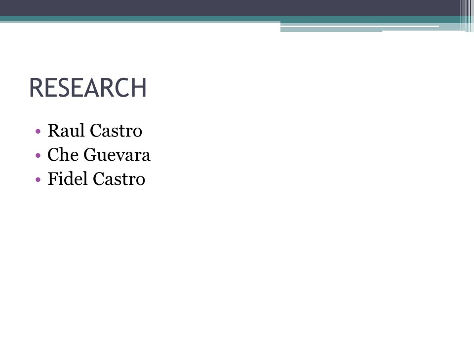 RESEARCH Raul Castro Che Guevara Fidel Castro
