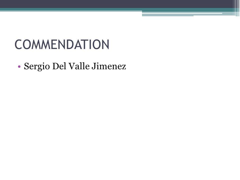 COMMENDATION Sergio Del Valle Jimenez