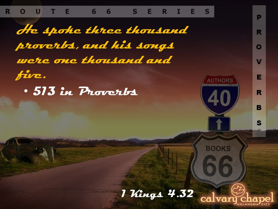 He spoke three thousand proverbs, and his songs were one thousand and five.