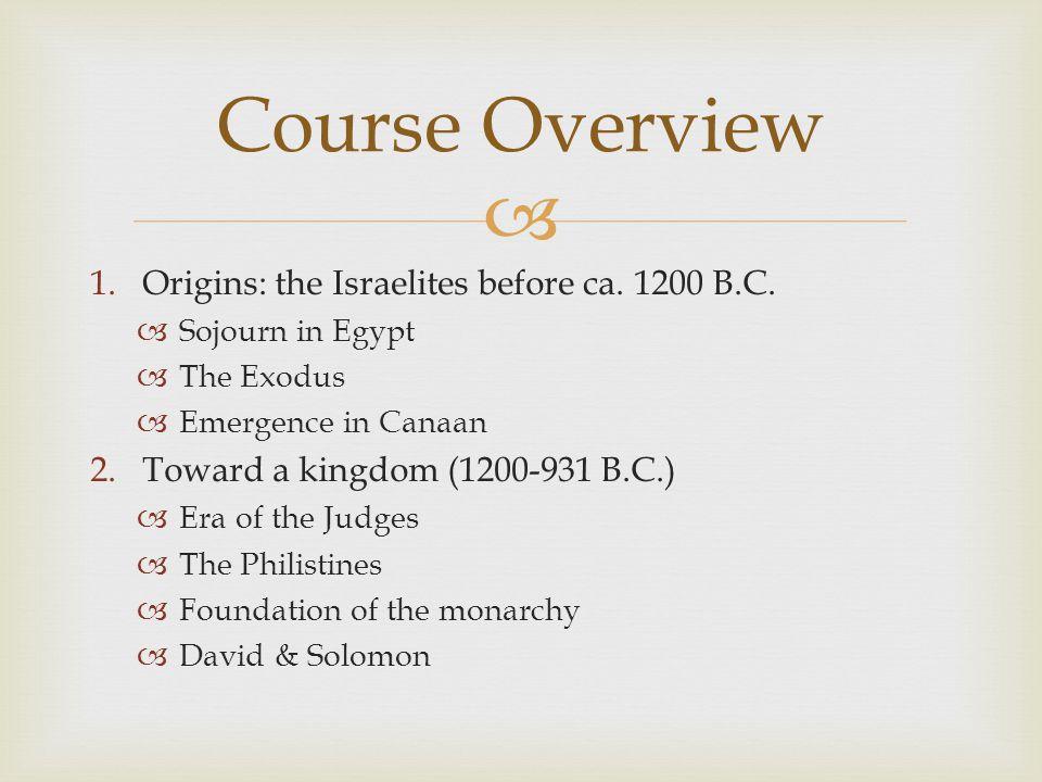  1.Origins: the Israelites before ca. 1200 B.C.