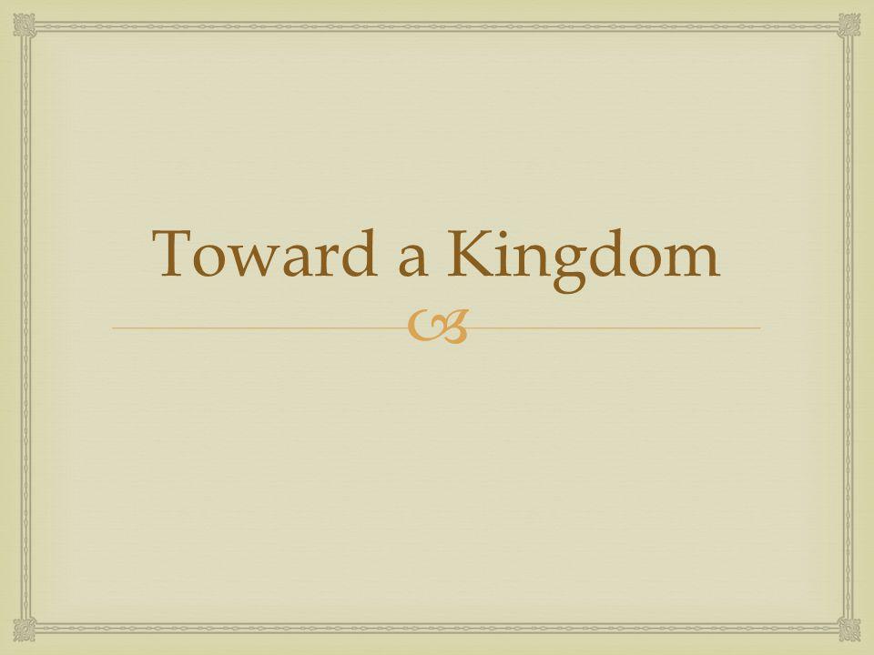  Toward a Kingdom