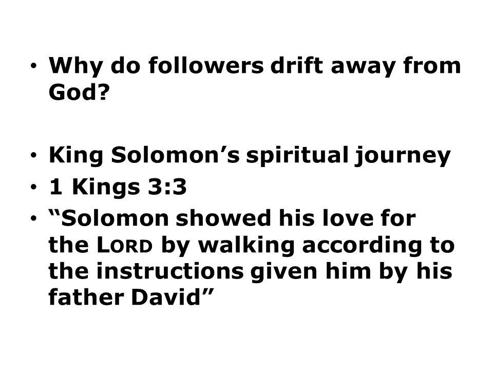 Why do followers drift away from God.