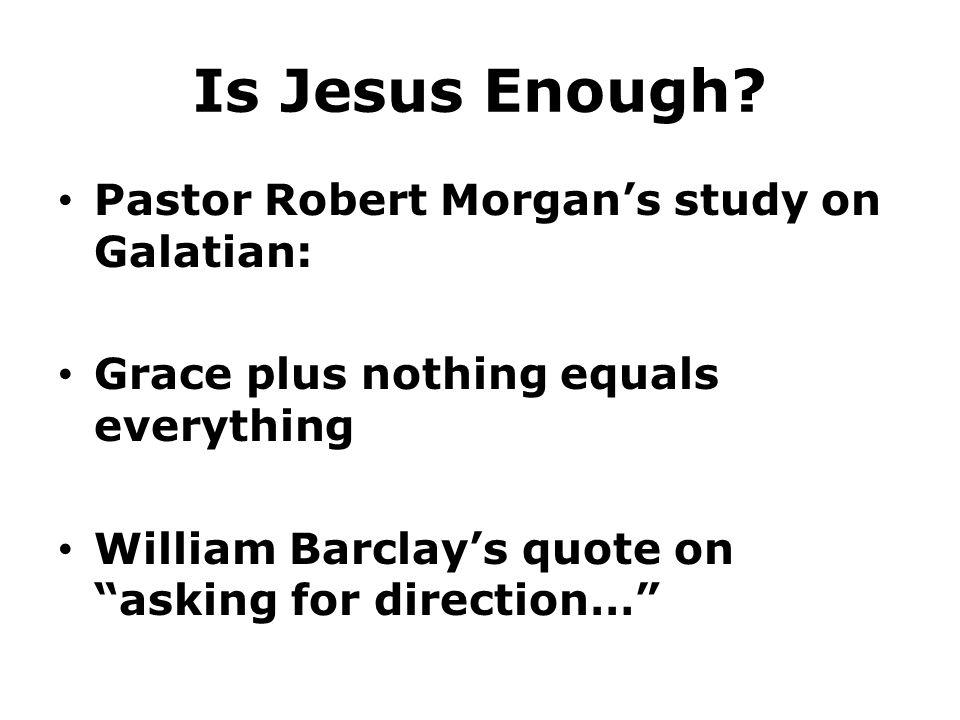 Is Jesus Enough.