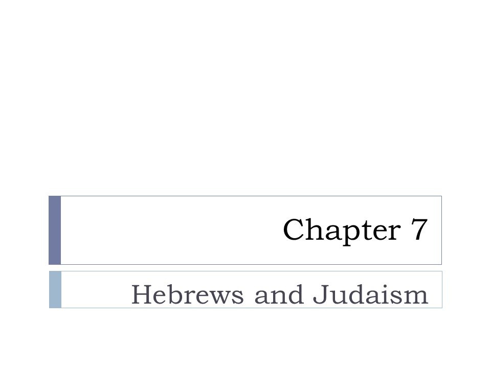 Chapter 7 Hebrews and Judaism
