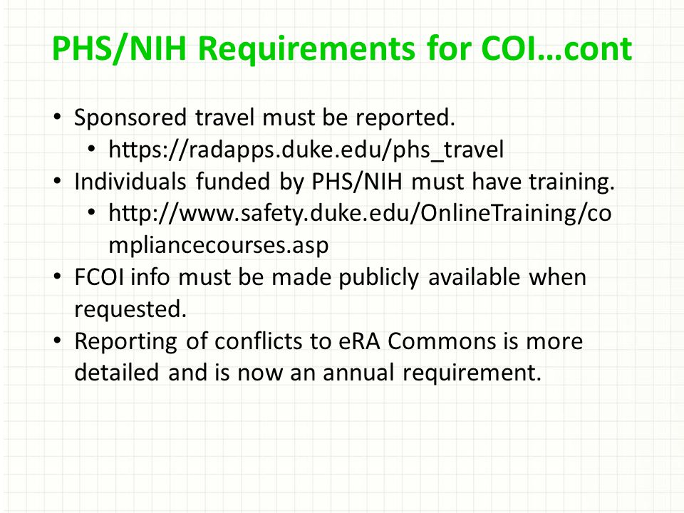 PHS/NIH Requirements for COI…cont Sponsored travel must be reported.
