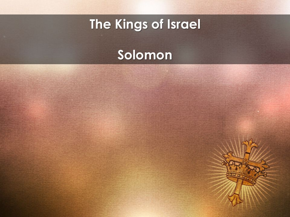 The Kings of Israel Solomon