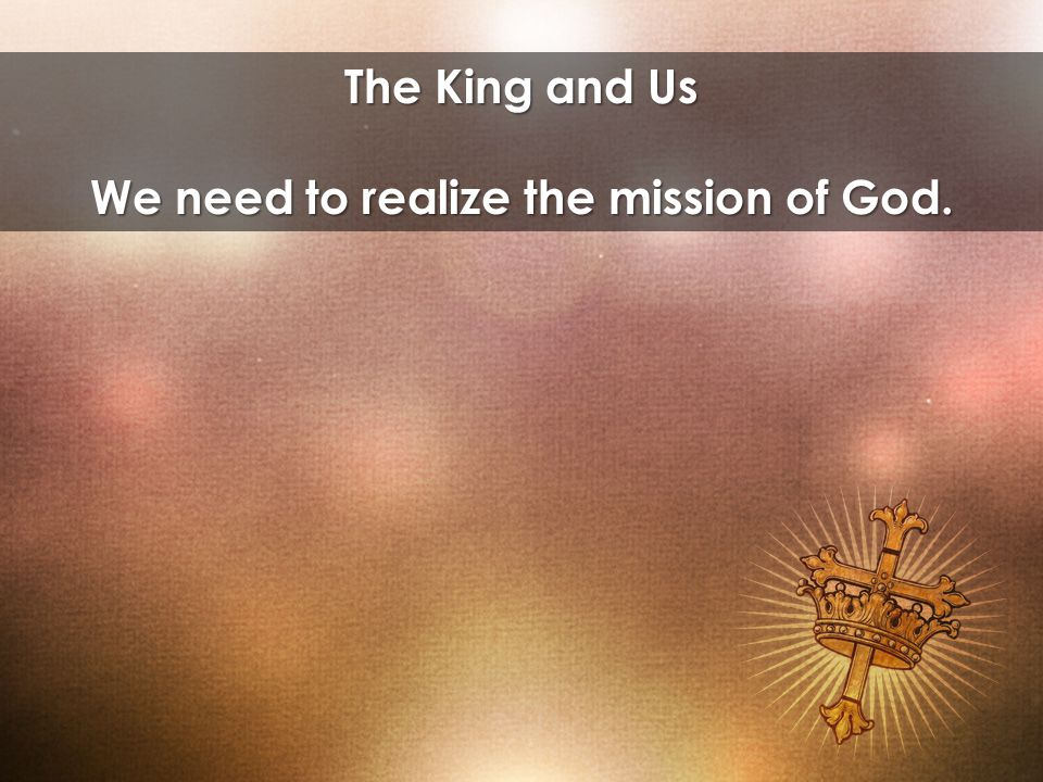 We need to realize the mission of God.