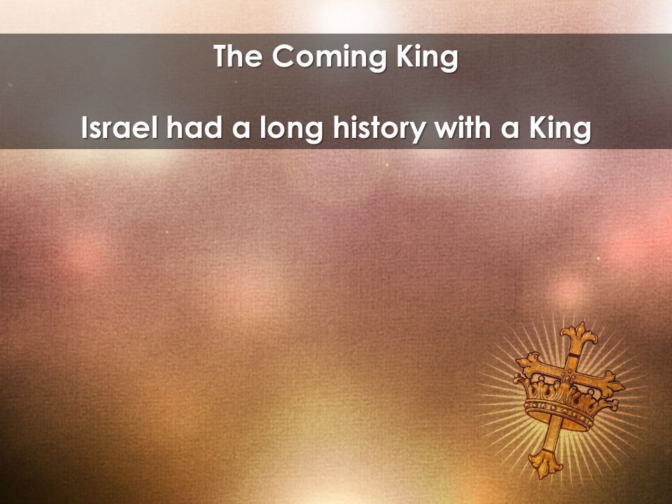 Israel had a long history with a King