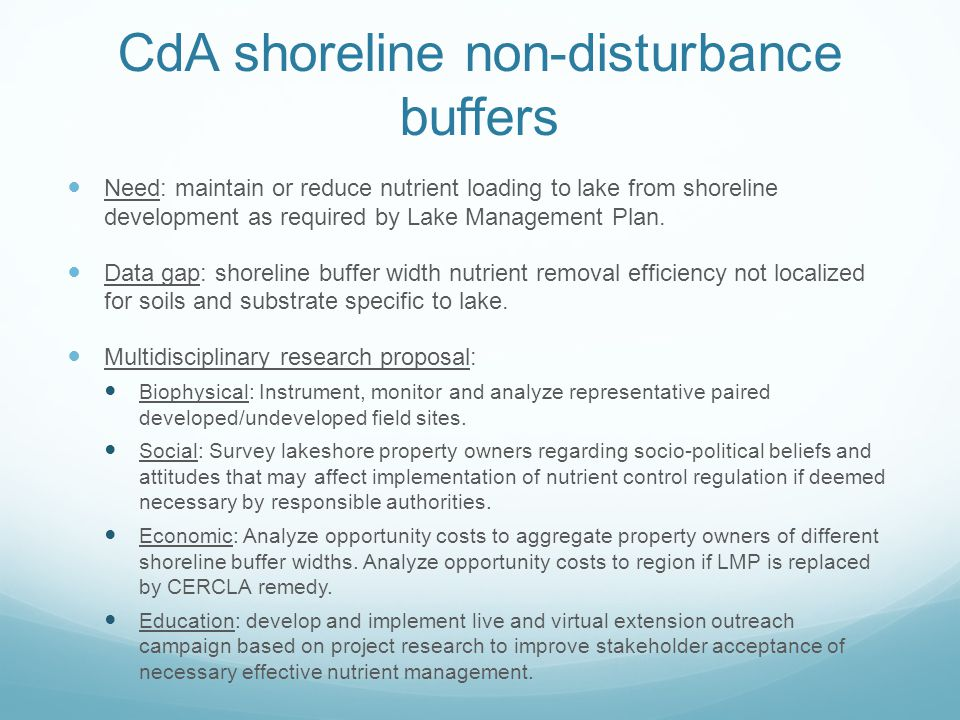 CdA shoreline non-disturbance buffers Need: maintain or reduce nutrient loading to lake from shoreline development as required by Lake Management Plan.
