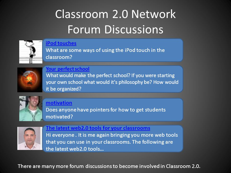 Classroom 2.0 Live Webinars – Upcoming Events Thursday, April 21 11:00am Study Break: Retain More Students and Decrease Costs with Collaboration Technologies 4:00pm Edublogs Fine Focus - Twitter 201 4:30pm SEEDLINGS NO SHOW Spring Break 4:30pm Special Earth Day Event: Teaching Environmental Science Through Hands-on Projects 5:00pm Barry Schwartz on The Paradox of Choice 6:00pm ETBS 7:00pm Capturing learning as it happens: Streamfolio in Eportfolios Friday, April 22 5:30am Earthcast11 - Icecast only Saturday, April 23 All day Virtual Public Speaking Meeting for Educators 9:00am NO SHOW-CR20 LIVE Weekly Show-Easter Holiday 12:00pm Learn To Be - Online Leadership Exchange Sunday, April 24 4:00pm EdTechWeekly Tuesday, April 26 5:00pm Hugh McGuire on LibriVox Wednesday, April 27 9:30am 21CL @ EdTechTalk 5:00pm Alison Saylor TIE Colorado Event 6:00pm Teachers Teaching Teachers Thursday, April 28 4:00pm Edublogs Serendipity Webinar Reference: Classroom 2.0 provides Webinars with e- learning experiences.
