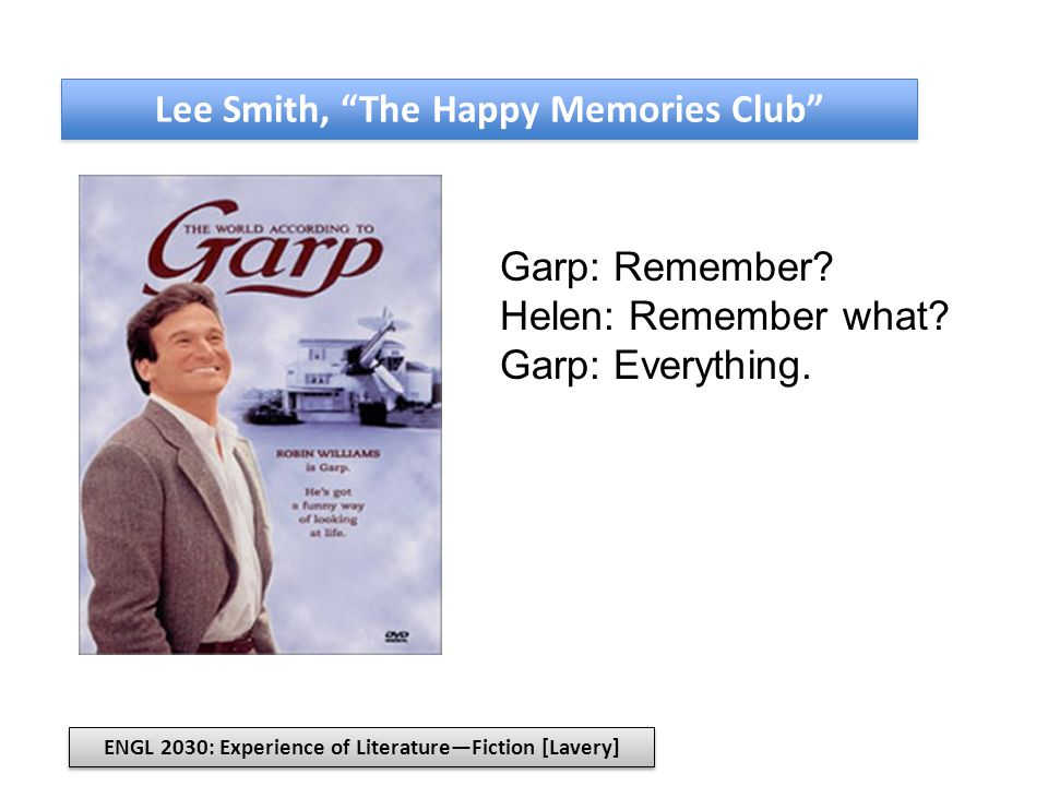 Lee Smith, The Happy Memories Club Garp: Remember.